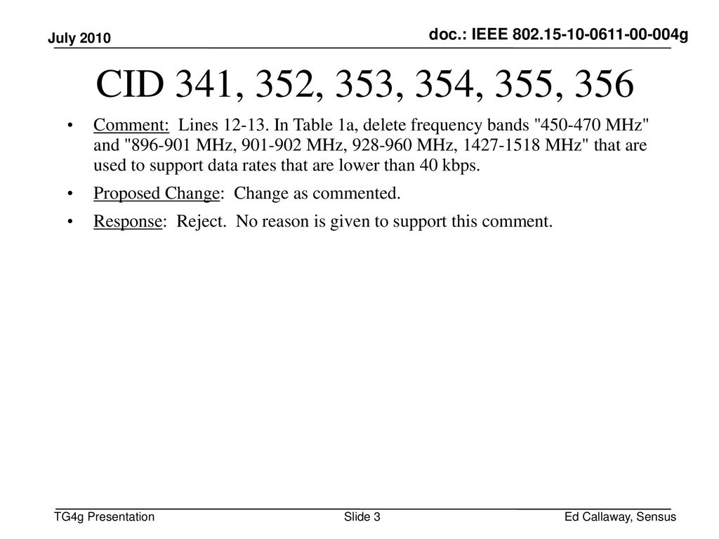 doc.: IEEE g July CID 341, 352, 353, 354, 355, 356.