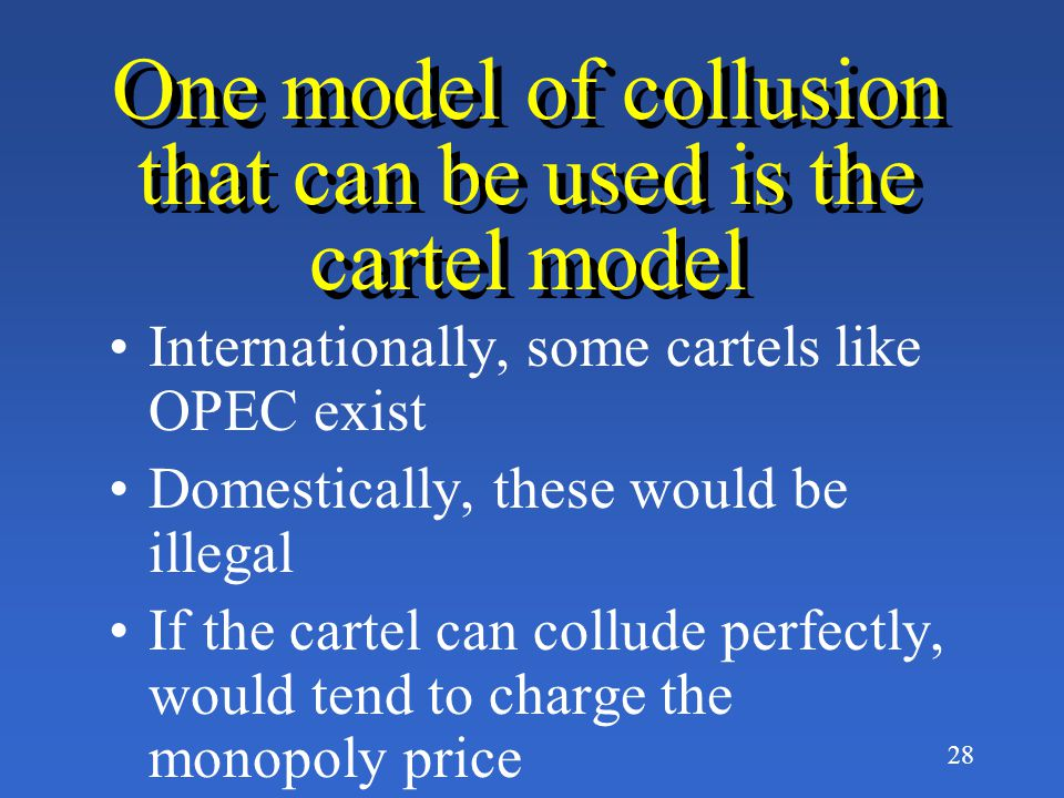 One model of collusion that can be used is the cartel model
