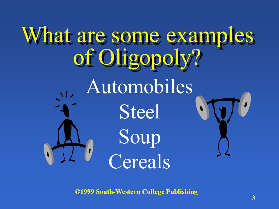 What are some examples of Oligopoly