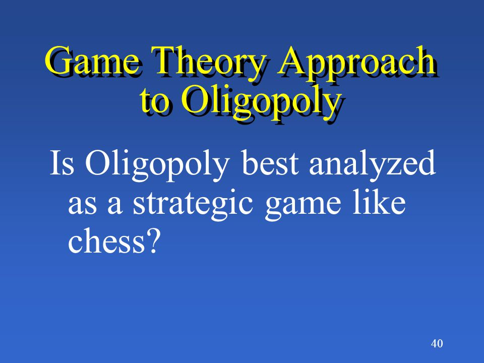 Game Theory Approach to Oligopoly