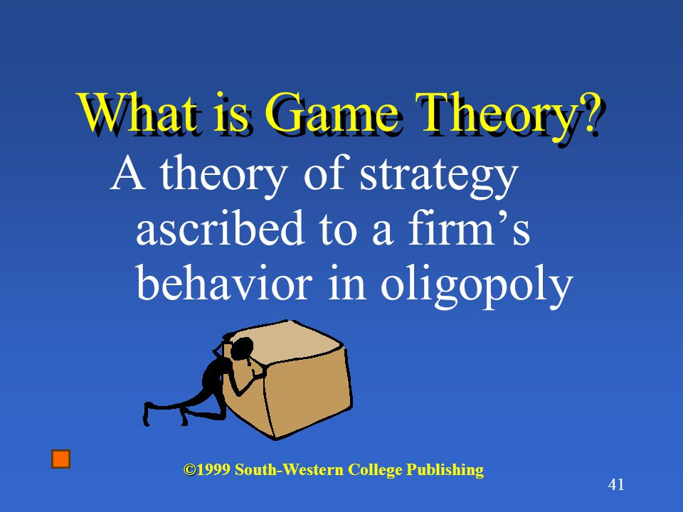 What is Game Theory. A theory of strategy ascribed to a firm's behavior in oligopoly.