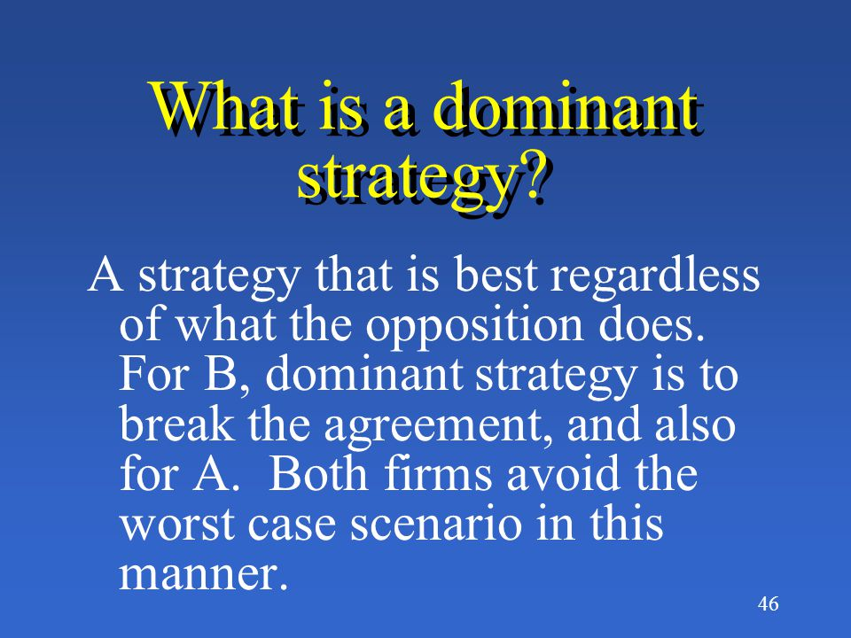 What is a dominant strategy