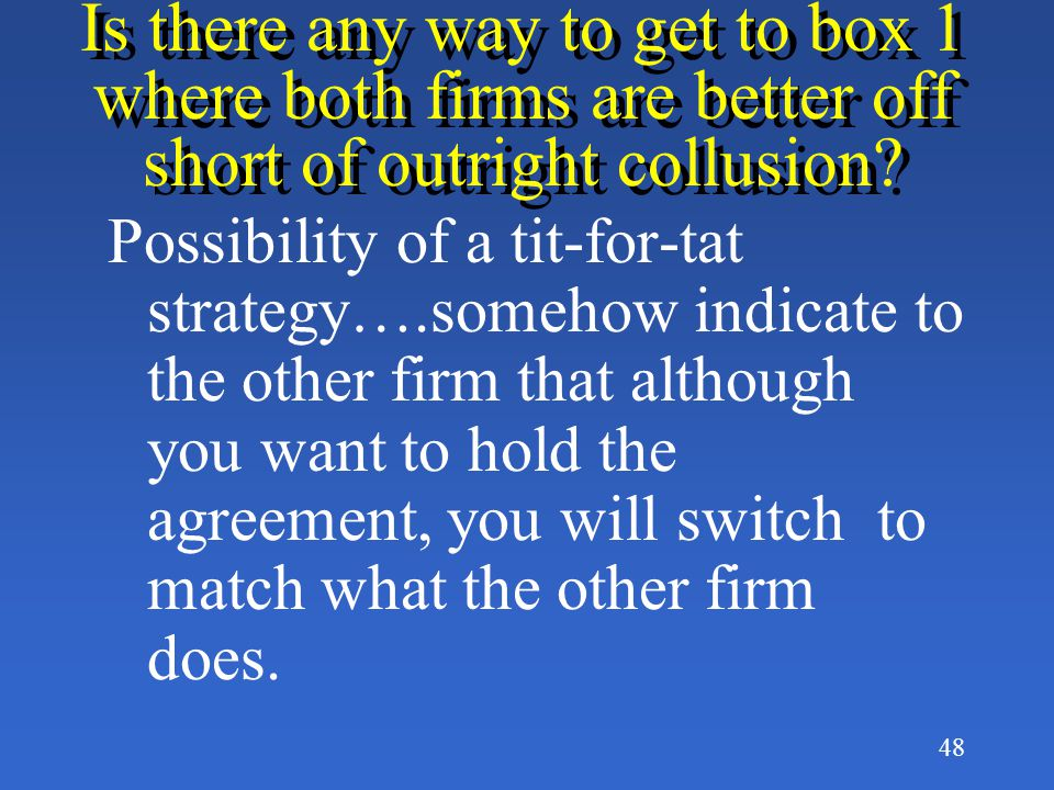 Is there any way to get to box 1 where both firms are better off short of outright collusion