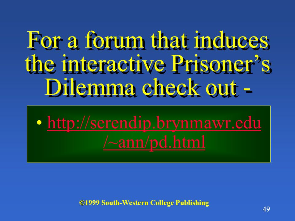 For a forum that induces the interactive Prisoner's Dilemma check out -