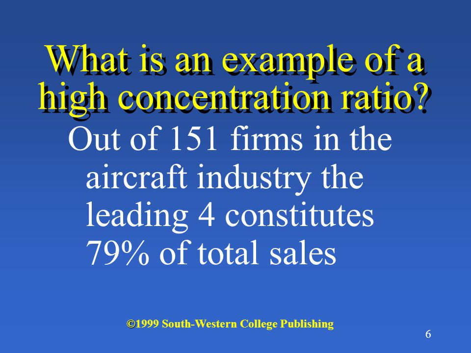 What is an example of a high concentration ratio