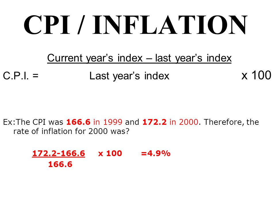 CPI / INFLATION Current year's index – last year's index