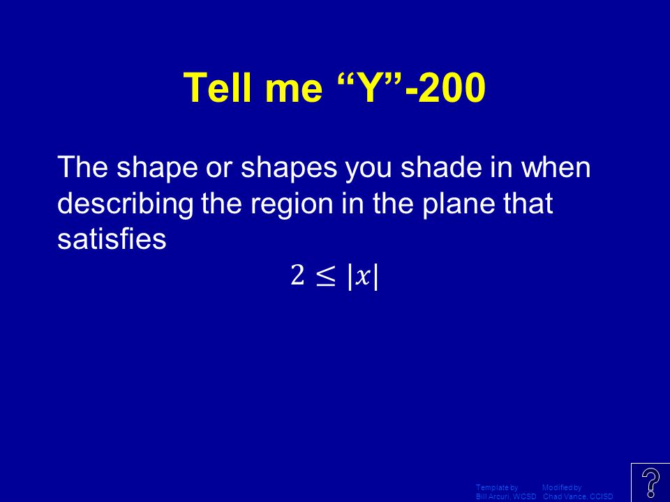 Tell me Y -200 The shape or shapes you shade in when describing the region in the plane that satisfies 2≤|𝑥|