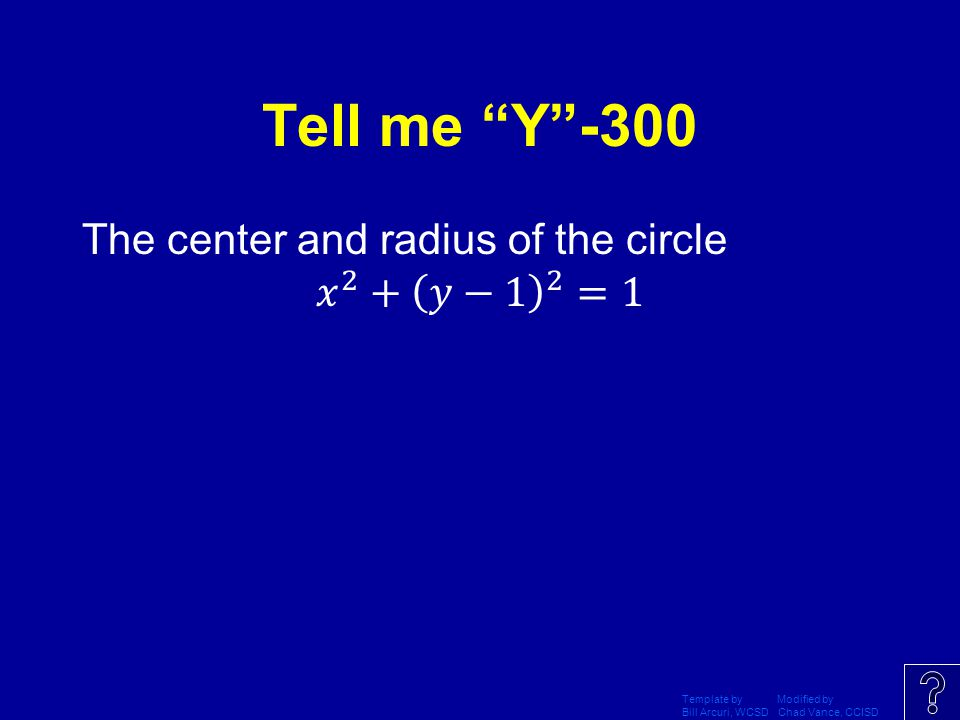 Tell me Y -300 The center and radius of the circle 𝑥 2 + 𝑦−1 2 =1