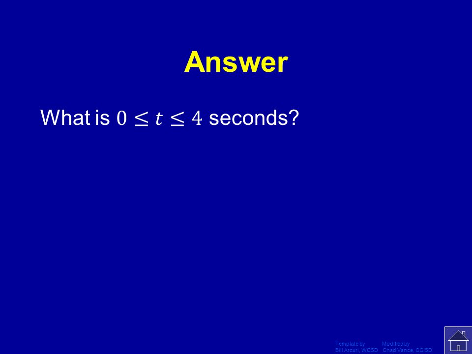 Answer What is 0≤𝑡≤4 seconds Template by Modified by