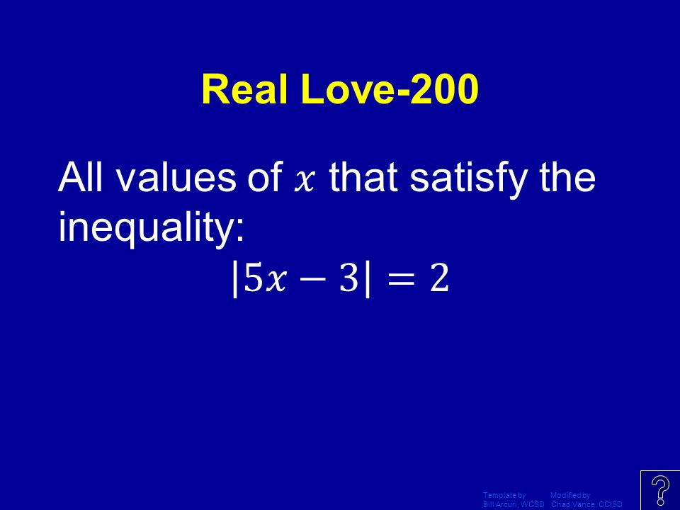All values of 𝑥 that satisfy the inequality: 5𝑥−3 =2