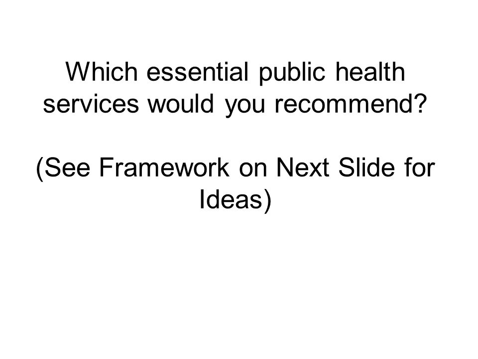 Which essential public health services would you recommend