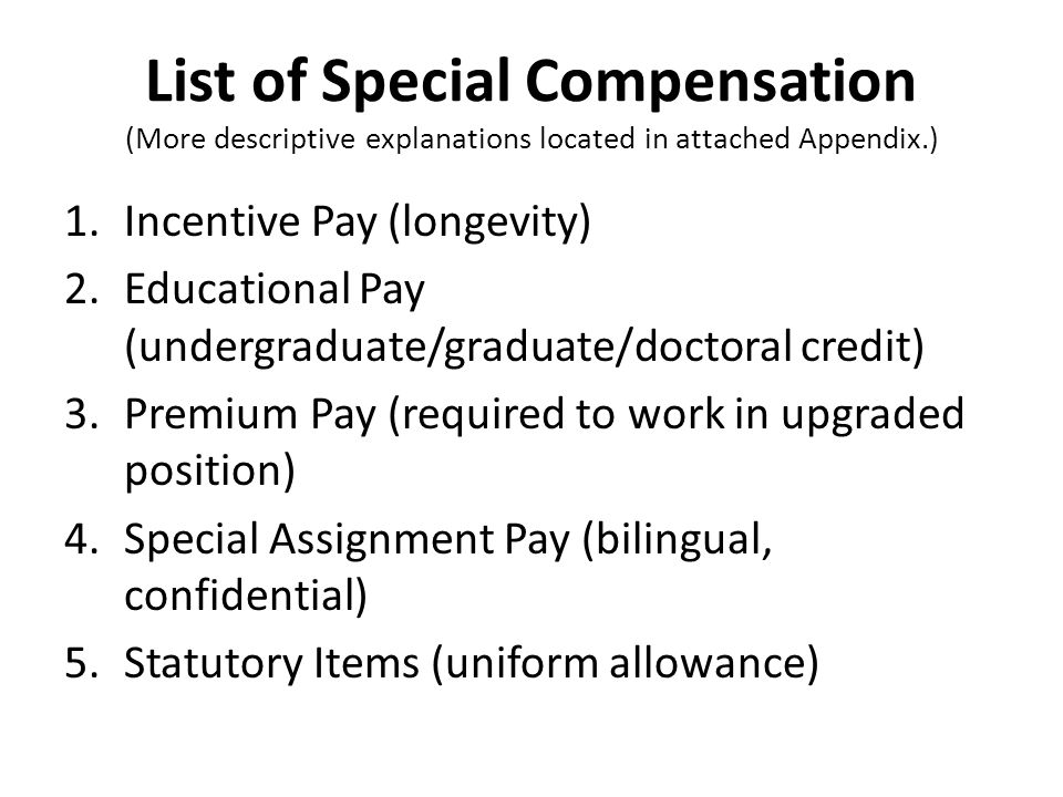List of Special Compensation (More descriptive explanations located in attached Appendix.)