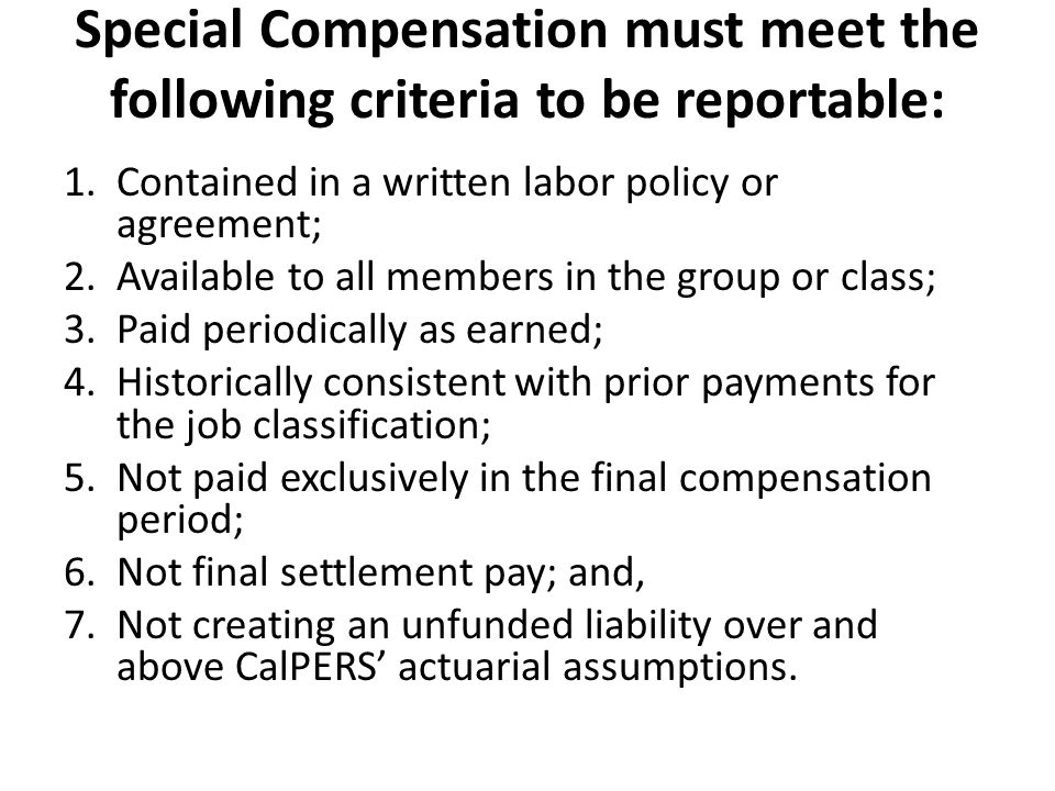 Special Compensation must meet the following criteria to be reportable: