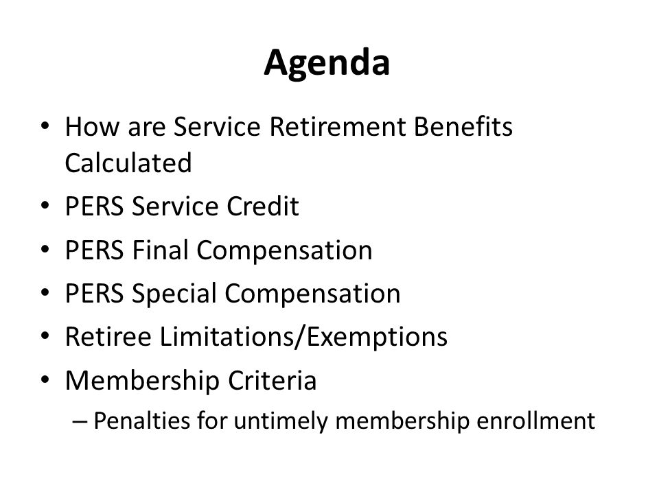 Agenda How are Service Retirement Benefits Calculated