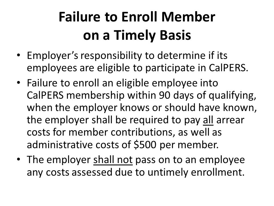 Failure to Enroll Member on a Timely Basis