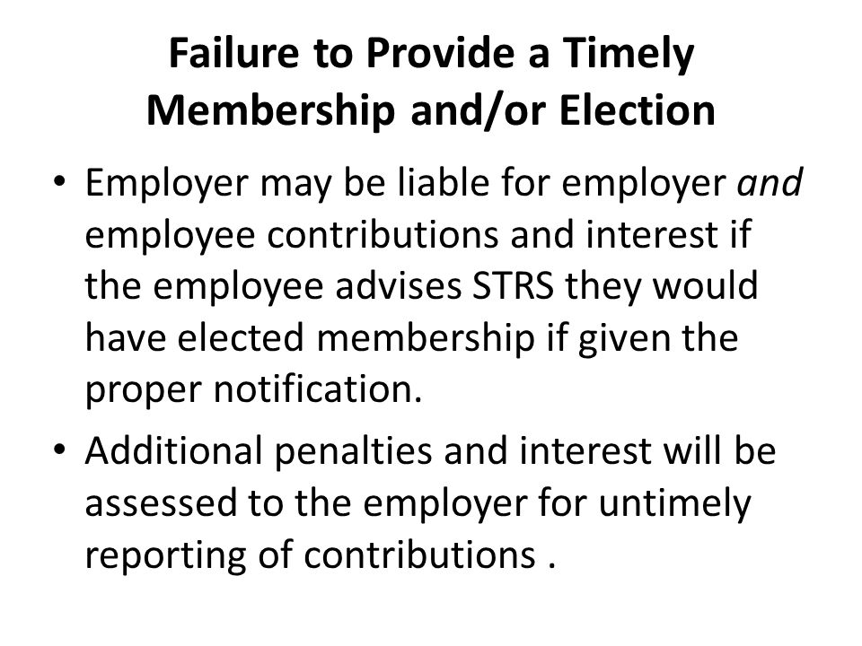 Failure to Provide a Timely Membership and/or Election