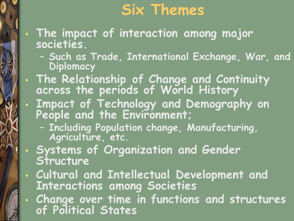 Six Themes The impact of interaction among major societies.