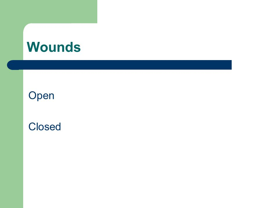 Wounds Open Closed