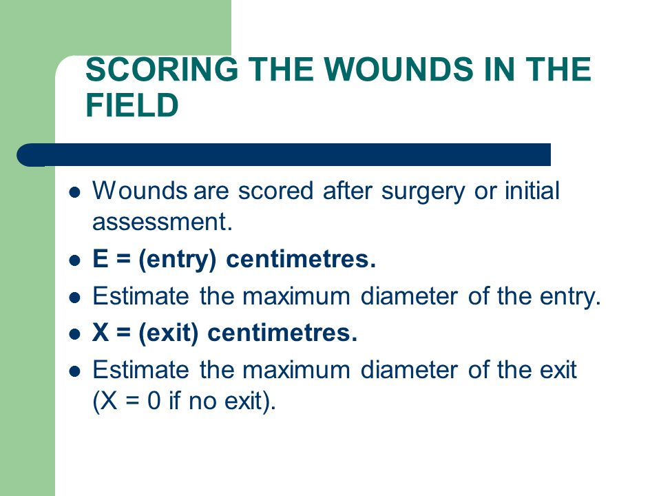 SCORING THE WOUNDS IN THE FIELD