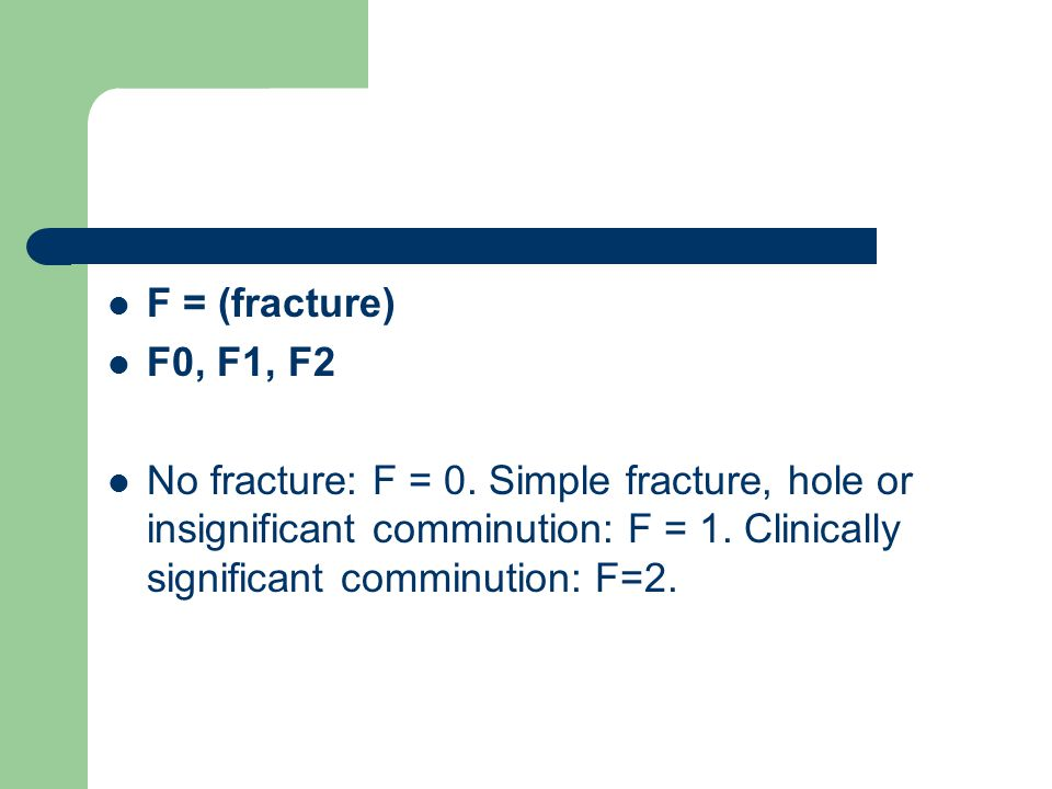 F = (fracture) F0, F1, F2. No fracture: F = 0.