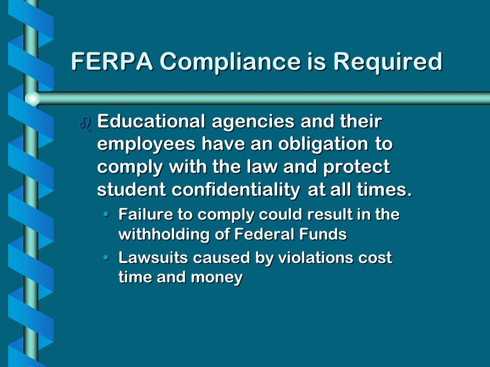 FERPA Compliance is Required