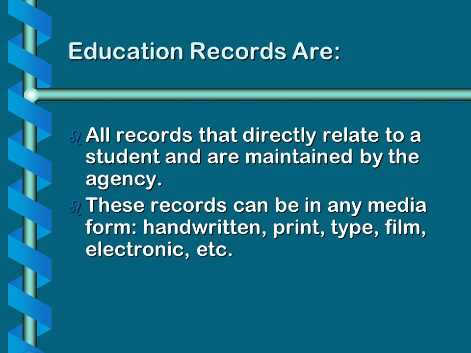 Education Records Are: