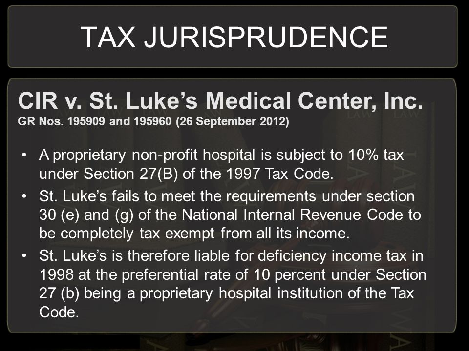 TAX JURISPRUDENCE CIR v. St. Luke's Medical Center, Inc.