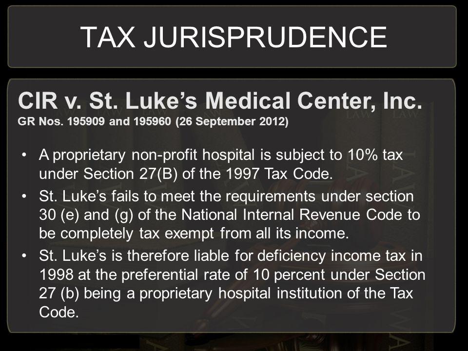 TAX JURISPRUDENCE CIR v. St. Luke's Medical Center, Inc.