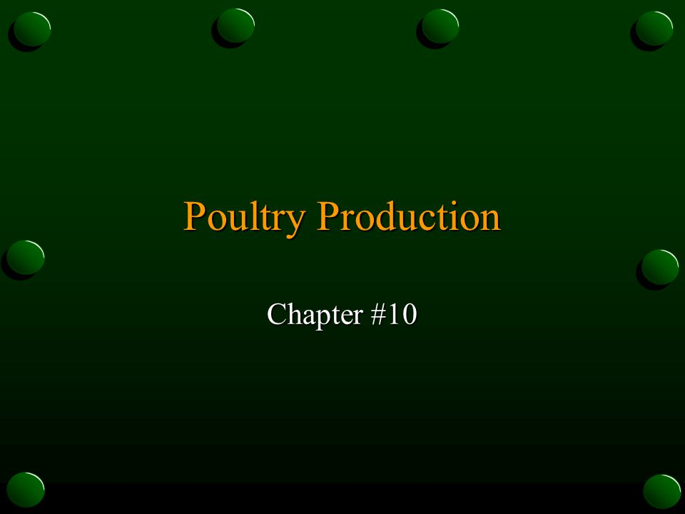 Poultry Production Chapter #10