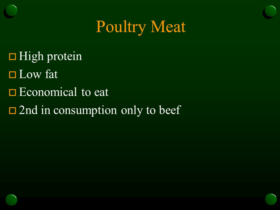 Poultry Meat High protein Low fat Economical to eat