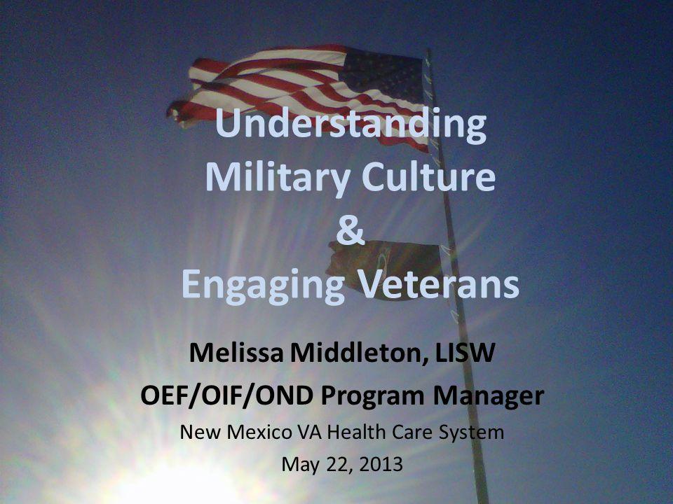 Understanding Military Culture & Engaging Veterans