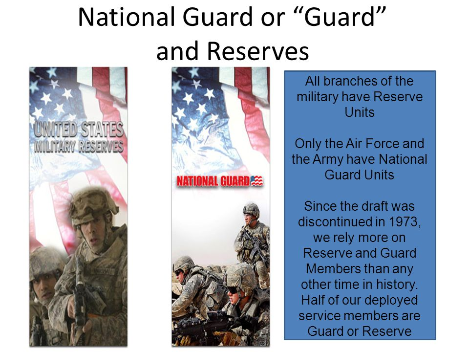 National Guard or Guard and Reserves