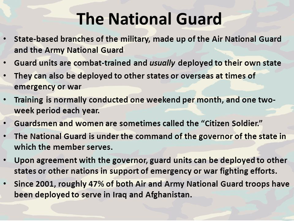 The National Guard State-based branches of the military, made up of the Air National Guard and the Army National Guard.