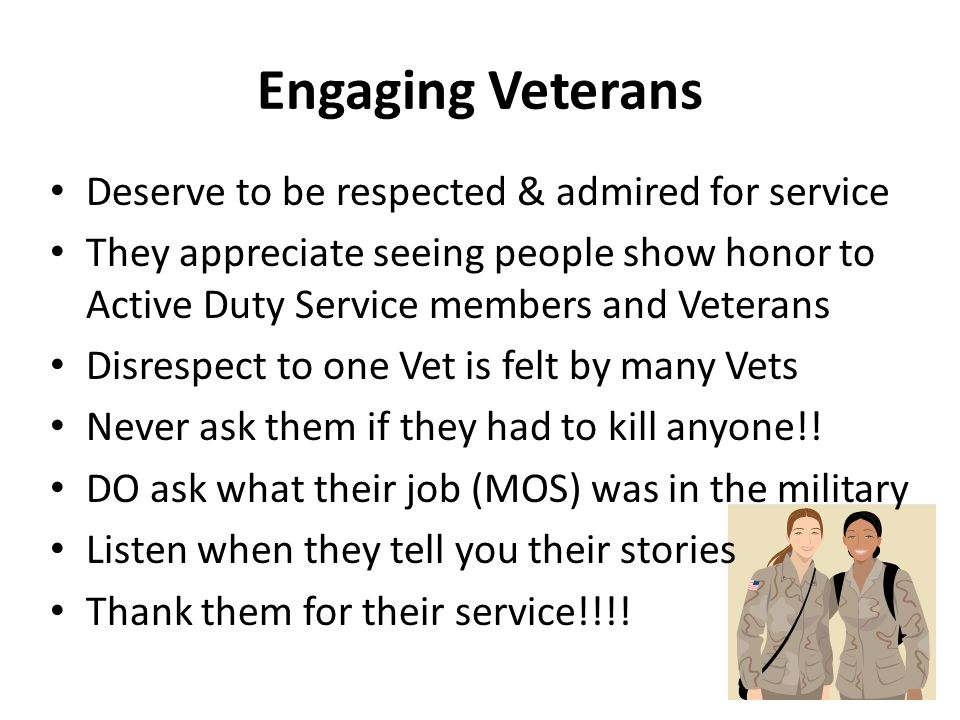 Engaging Veterans Deserve to be respected & admired for service