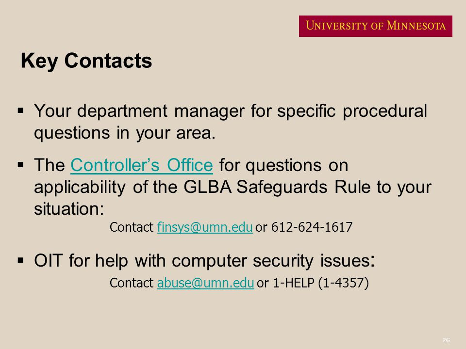 Key Contacts Your department manager for specific procedural questions in your area.