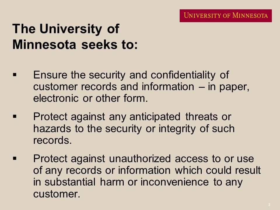 The University of Minnesota seeks to: