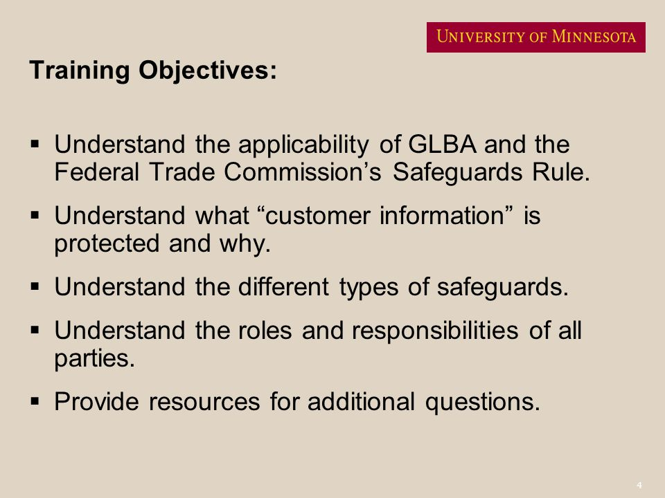 Training Objectives: Understand the applicability of GLBA and the Federal Trade Commission's Safeguards Rule.