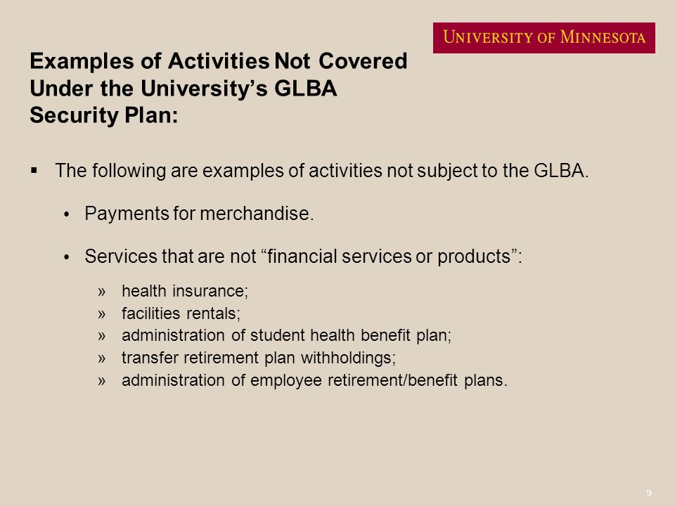 Examples of Activities Not Covered Under the University's GLBA Security Plan: