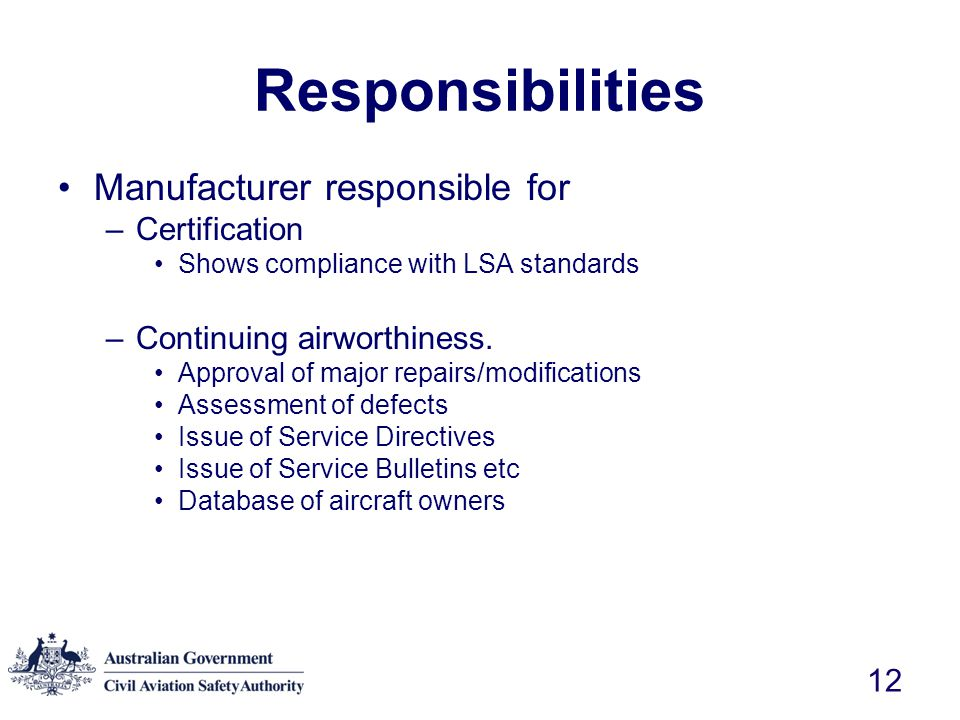 Responsibilities Manufacturer responsible for Certification