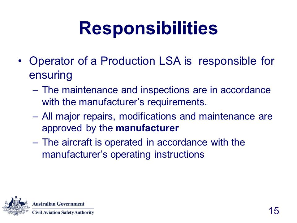 Responsibilities Operator of a Production LSA is responsible for ensuring.