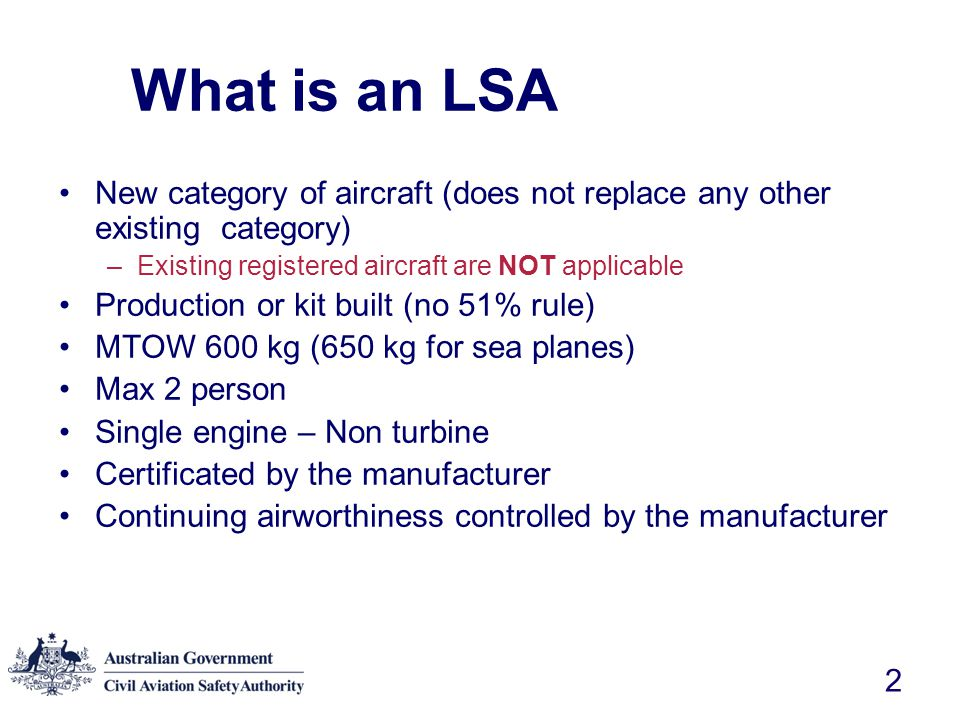 What is an LSA New category of aircraft (does not replace any other existing category) Existing registered aircraft are NOT applicable.