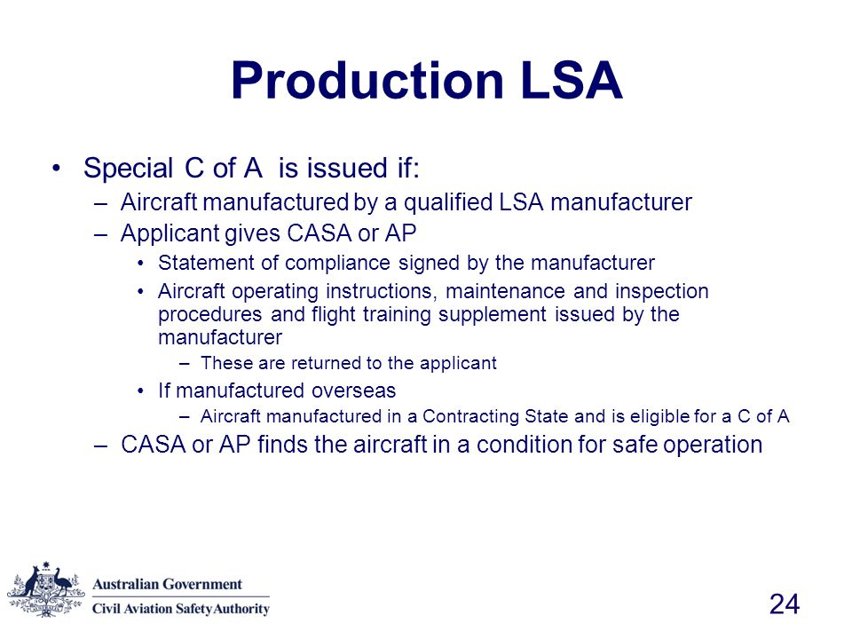 Production LSA Special C of A is issued if: