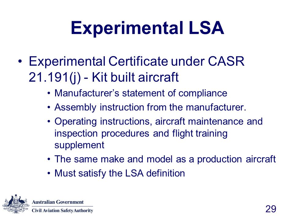 Experimental LSA Experimental Certificate under CASR 21.191(j) - Kit built aircraft. Manufacturer's statement of compliance.
