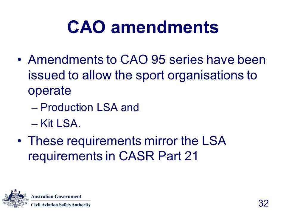 CAO amendments Amendments to CAO 95 series have been issued to allow the sport organisations to operate.