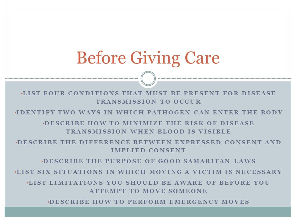 Before Giving Care List four conditions that must be present for disease transmission to occur.