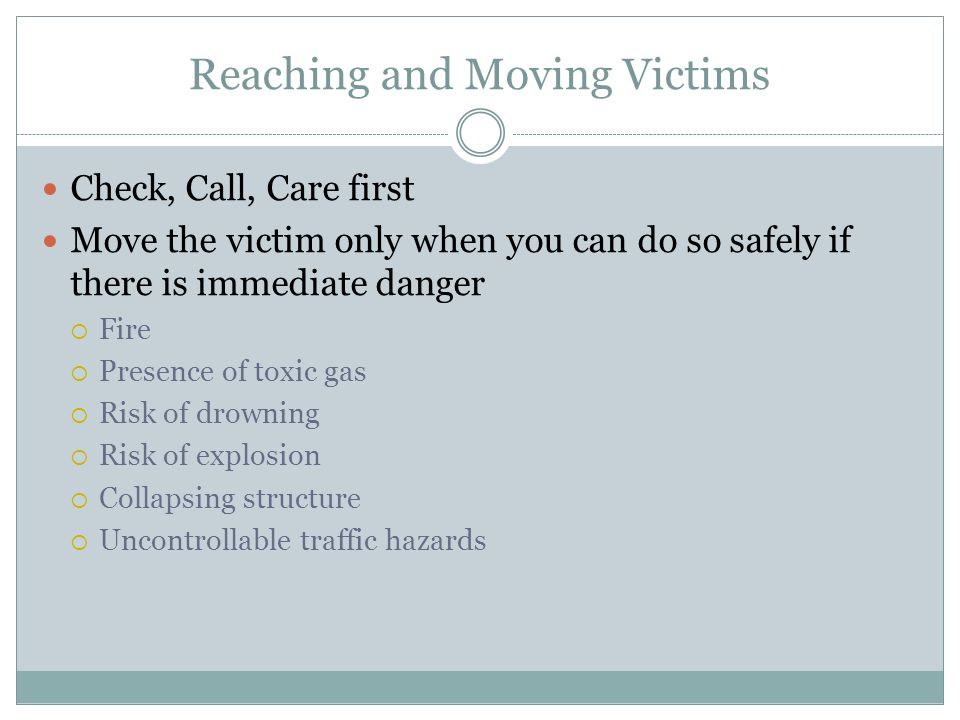 Reaching and Moving Victims