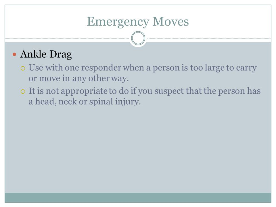 Emergency Moves Ankle Drag