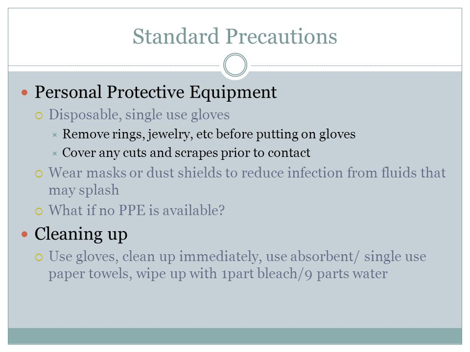 Standard Precautions Personal Protective Equipment Cleaning up