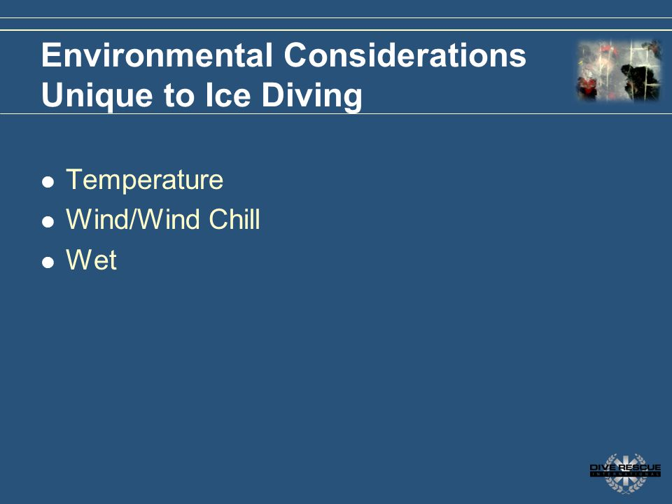 Environmental Considerations Unique to Ice Diving
