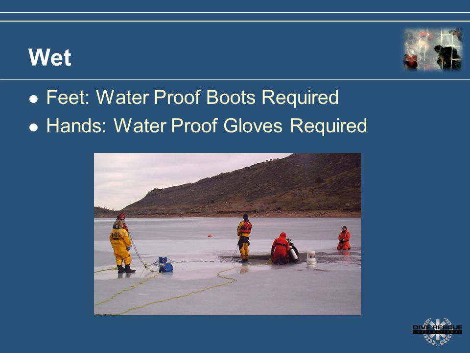Wet Feet: Water Proof Boots Required